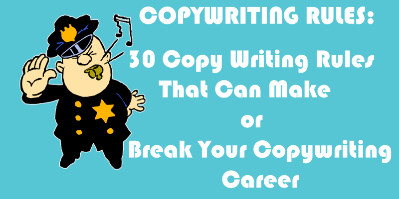 Do's And Don'ts: 30 Copywriting Rules That Can Make or Break Your Business